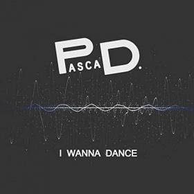 PASCA D. - I WANNA DANCE